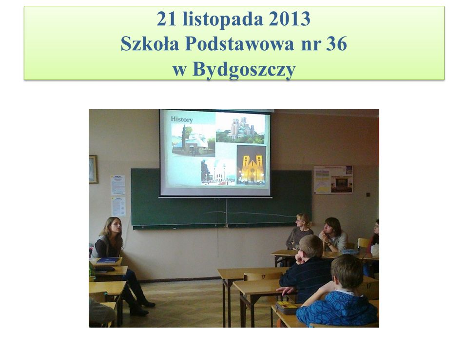 21 listopada 2013 Szkoła Podstawowa nr 36 w Bydgoszczy