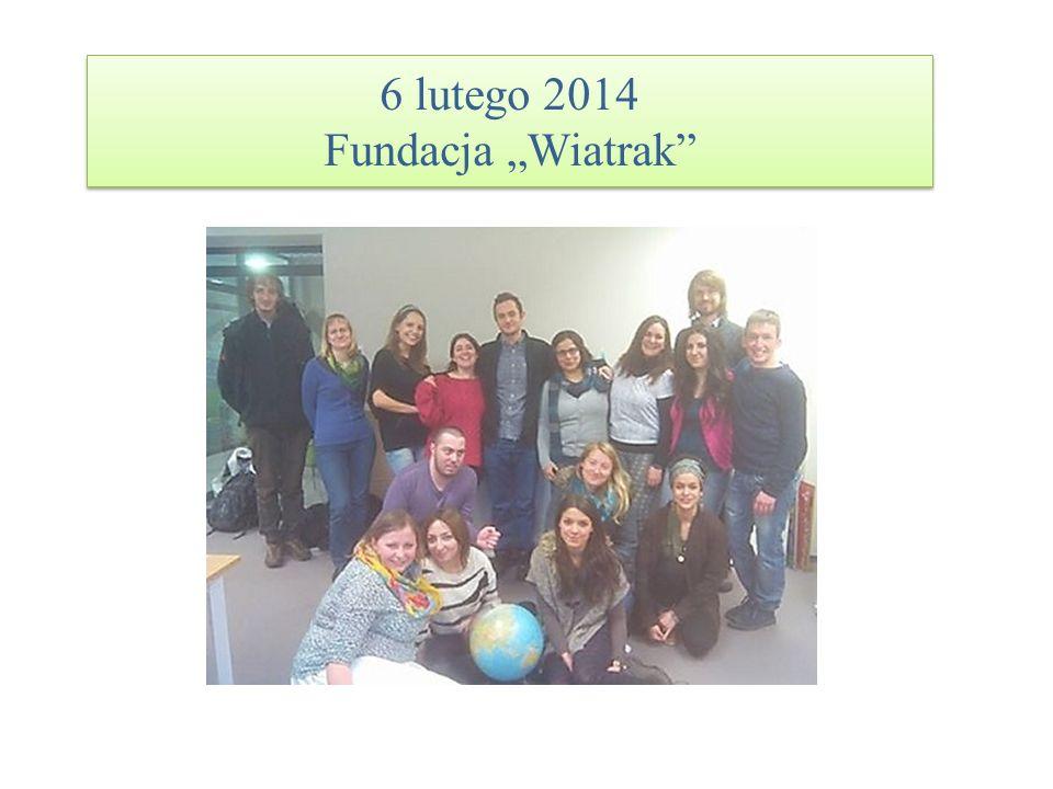 """6 lutego 2014 Fundacja """"Wiatrak"""