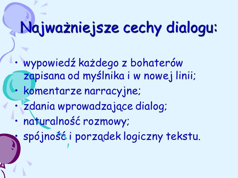 Najważniejsze cechy dialogu: