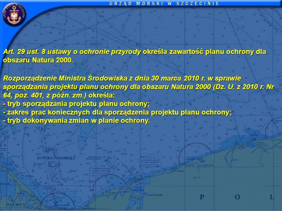 Art. 29 ust. 8 ustawy o ochronie przyrody określa zawartość planu ochrony dla obszaru Natura 2000.