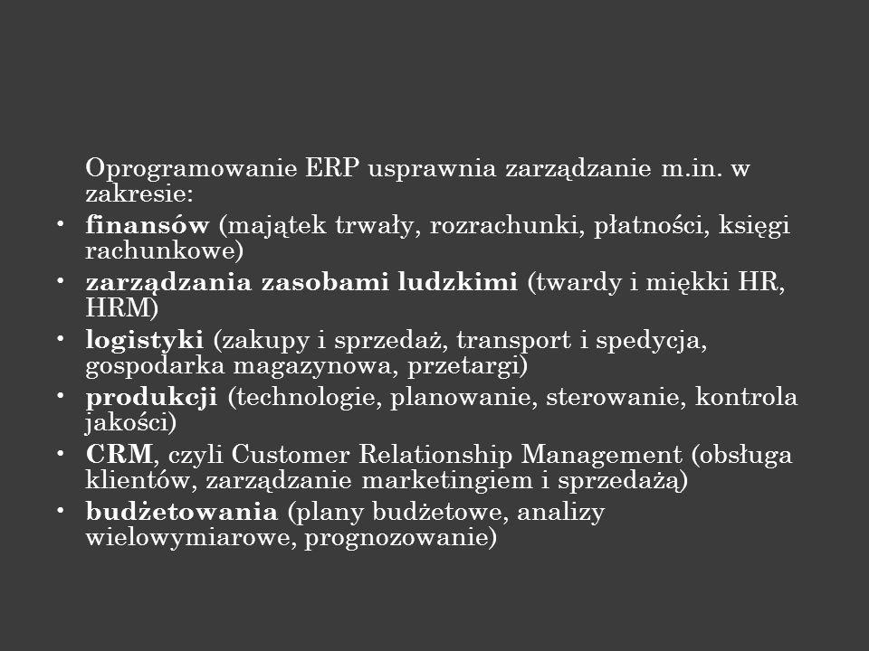 Oprogramowanie ERP usprawnia zarządzanie m.in. w zakresie: