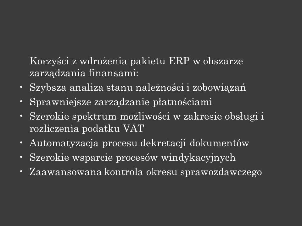 Korzyści z wdrożenia pakietu ERP w obszarze zarządzania finansami: