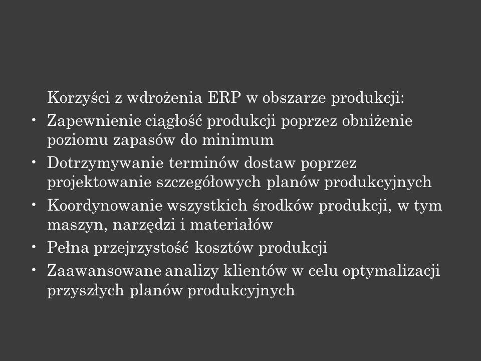Korzyści z wdrożenia ERP w obszarze produkcji: