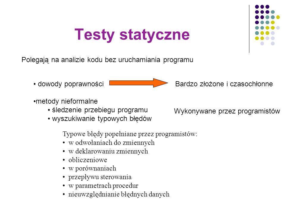 Testy statyczne Polegają na analizie kodu bez uruchamiania programu