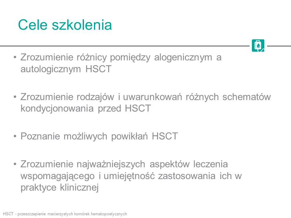 Cele szkolenia Zrozumienie różnicy pomiędzy alogenicznym a autologicznym HSCT.