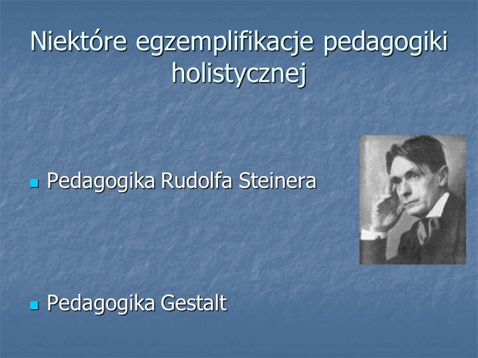 Niektóre egzemplifikacje pedagogiki holistycznej