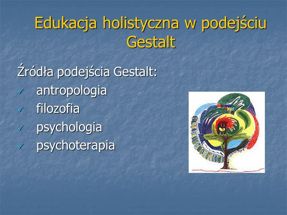 Edukacja holistyczna w podejściu Gestalt