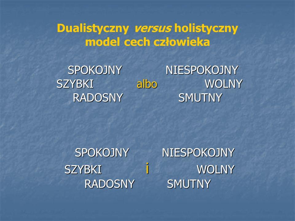 Dualistyczny versus holistyczny model cech człowieka