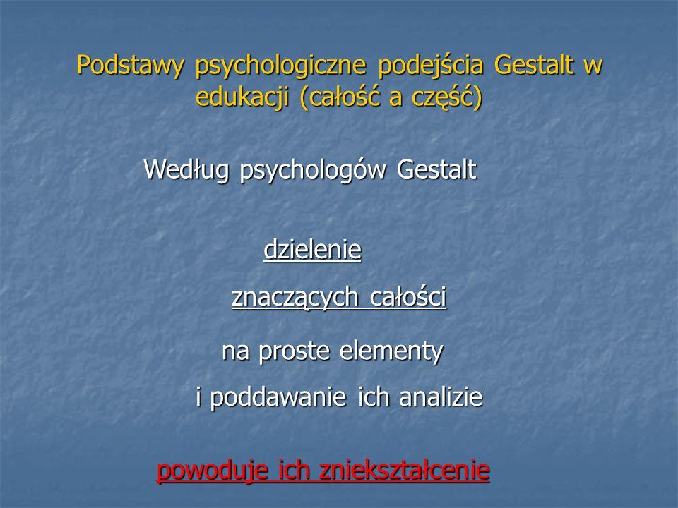 Podstawy psychologiczne podejścia Gestalt w edukacji (całość a część)