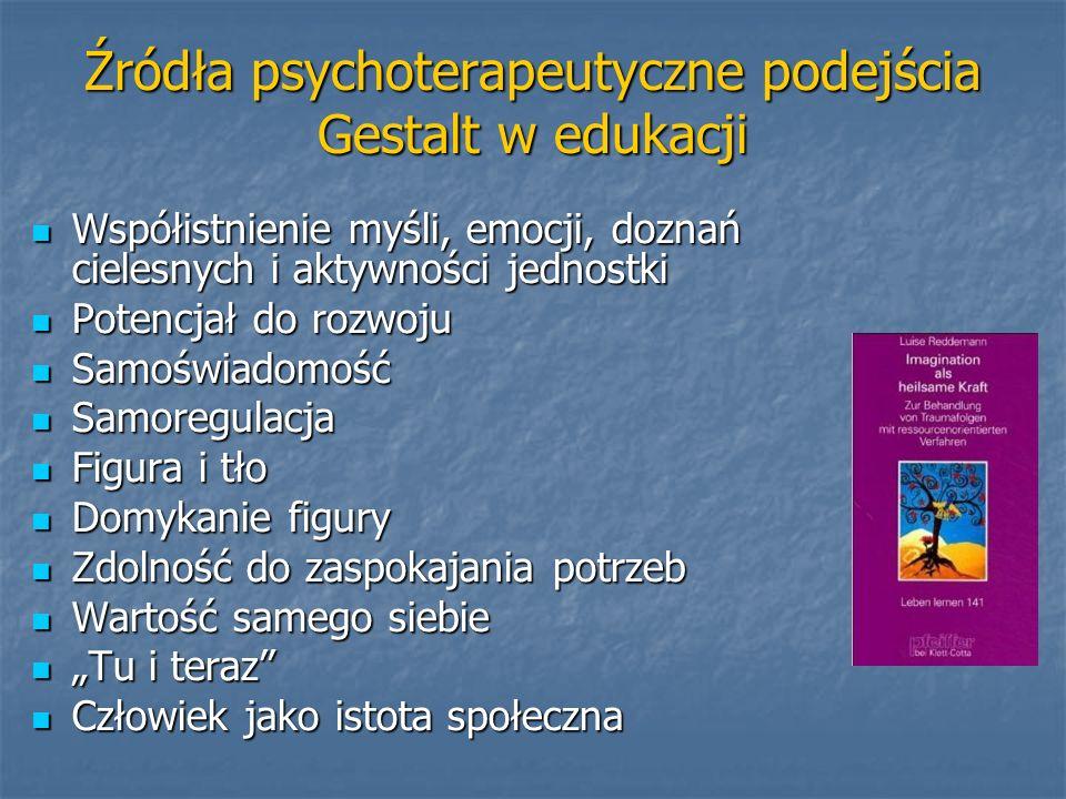 Źródła psychoterapeutyczne podejścia Gestalt w edukacji