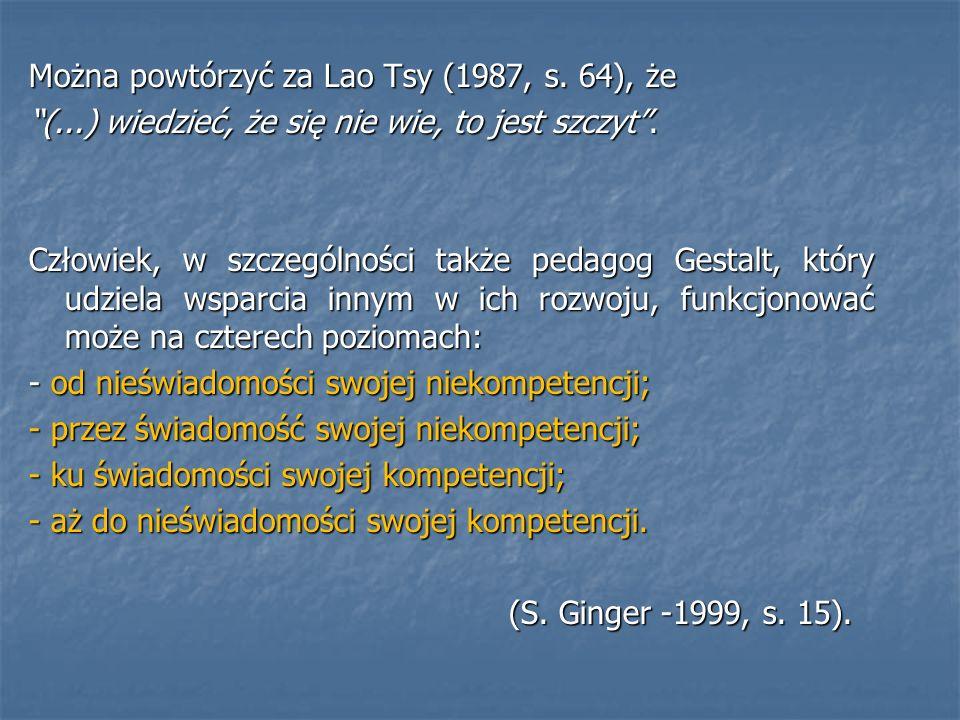 Można powtórzyć za Lao Tsy (1987, s. 64), że
