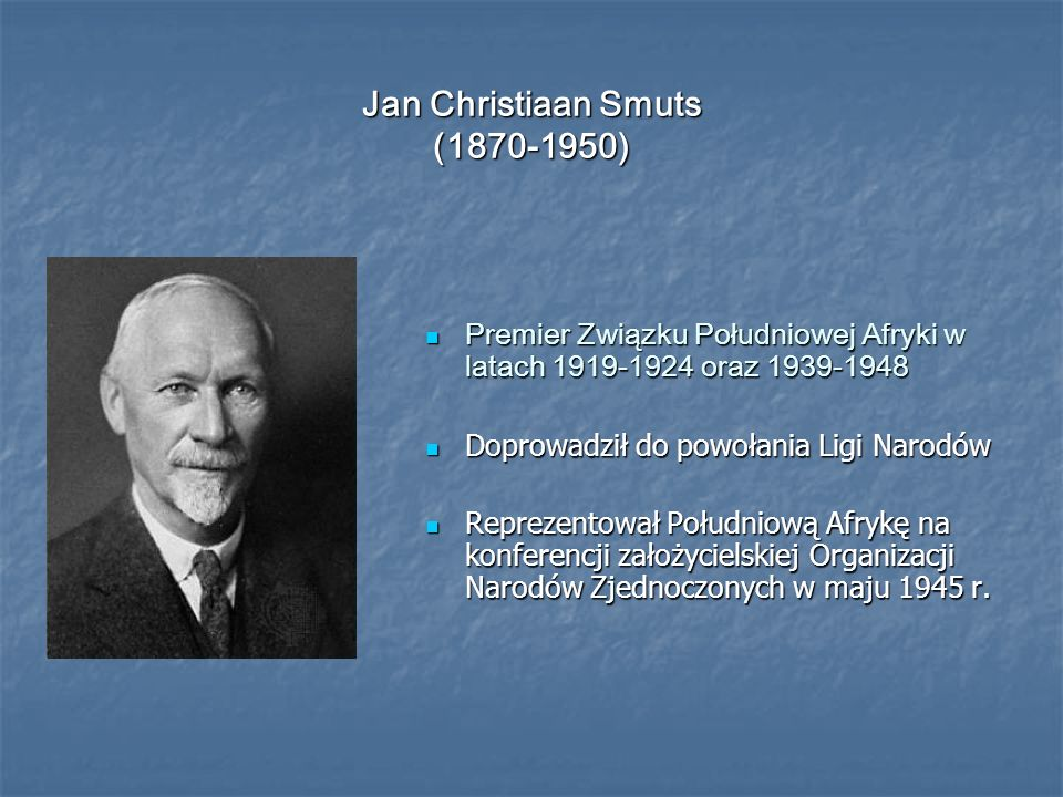 Jan Christiaan Smuts ( )