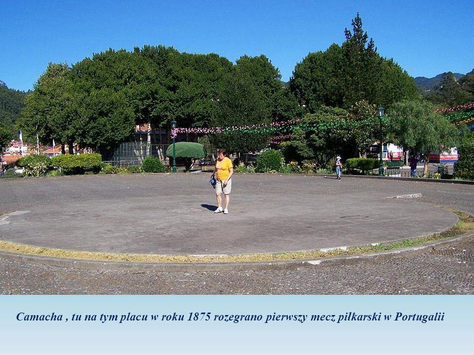 Camacha , tu na tym placu w roku 1875 rozegrano pierwszy mecz piłkarski w Portugalii