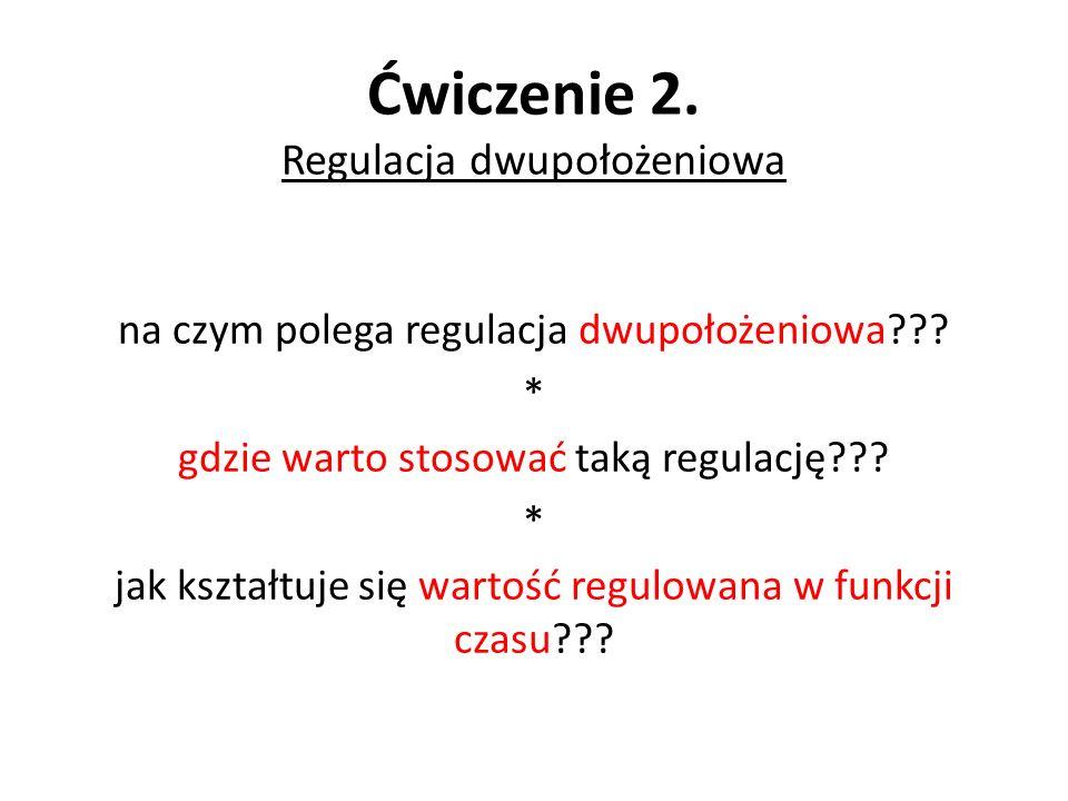 Ćwiczenie 2. Regulacja dwupołożeniowa