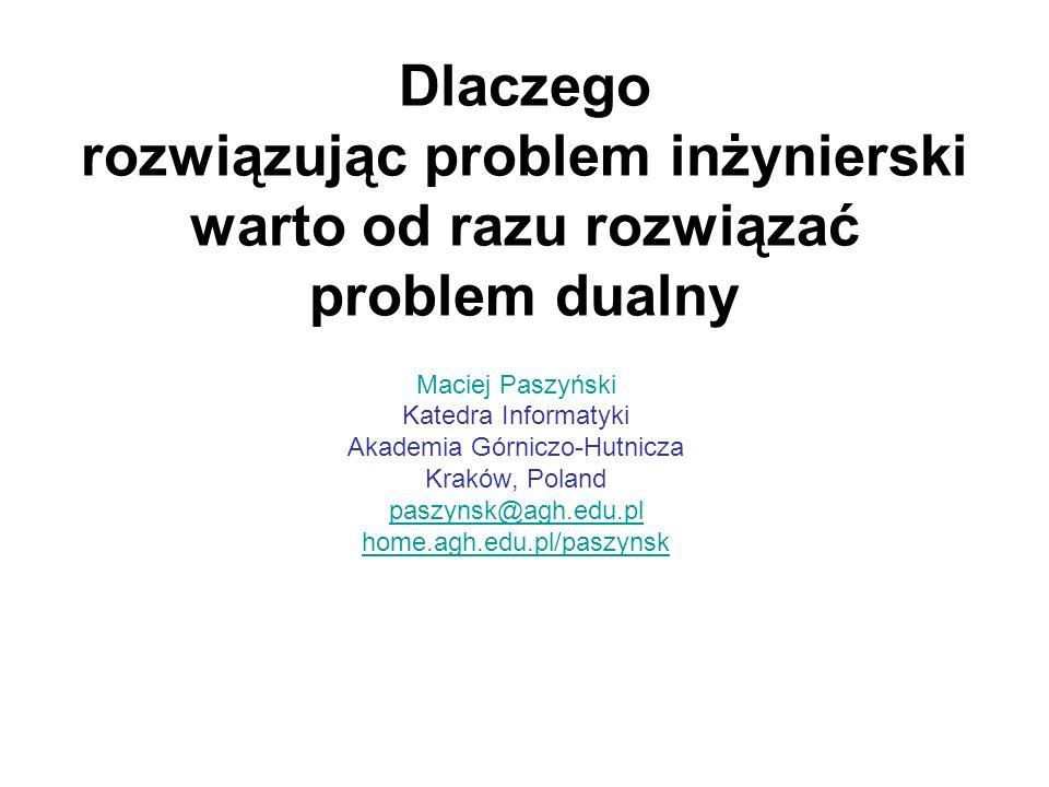 Dlaczego rozwiązując problem inżynierski warto od razu rozwiązać problem dualny