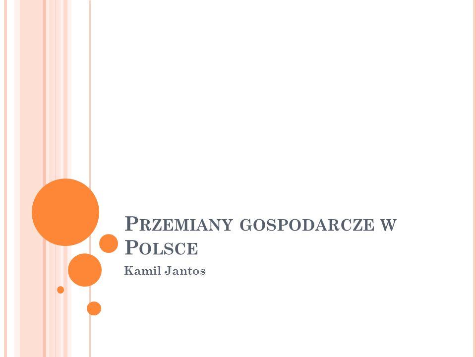 Przemiany gospodarcze w Polsce