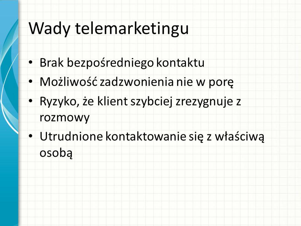 Wady telemarketingu Brak bezpośredniego kontaktu