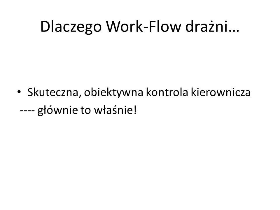 Dlaczego Work-Flow drażni…