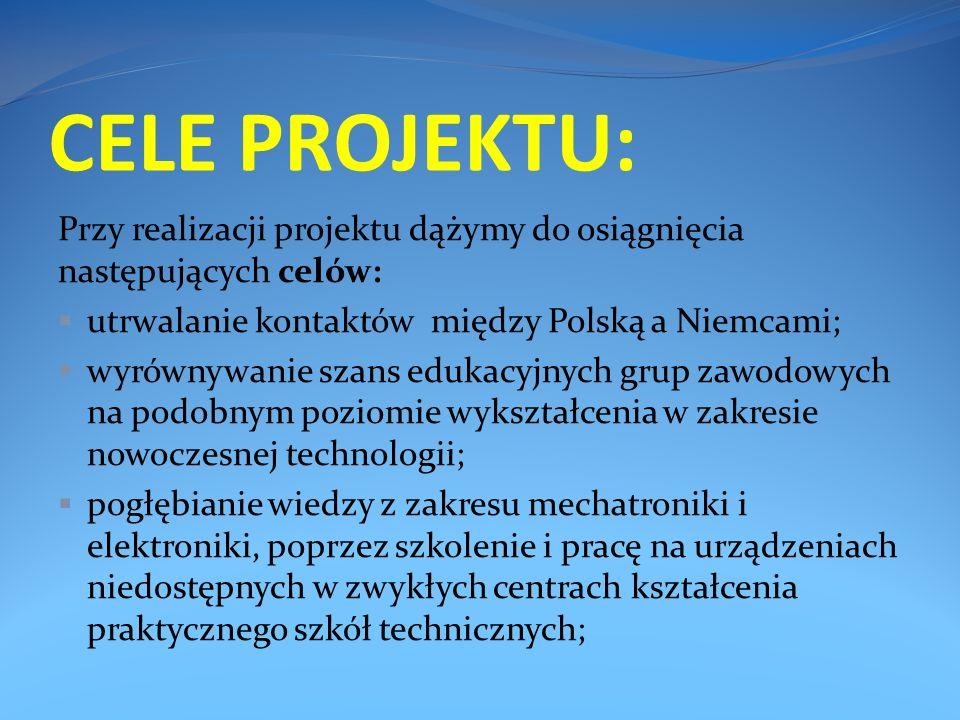 CELE PROJEKTU: Przy realizacji projektu dążymy do osiągnięcia następujących celów: utrwalanie kontaktów między Polską a Niemcami;