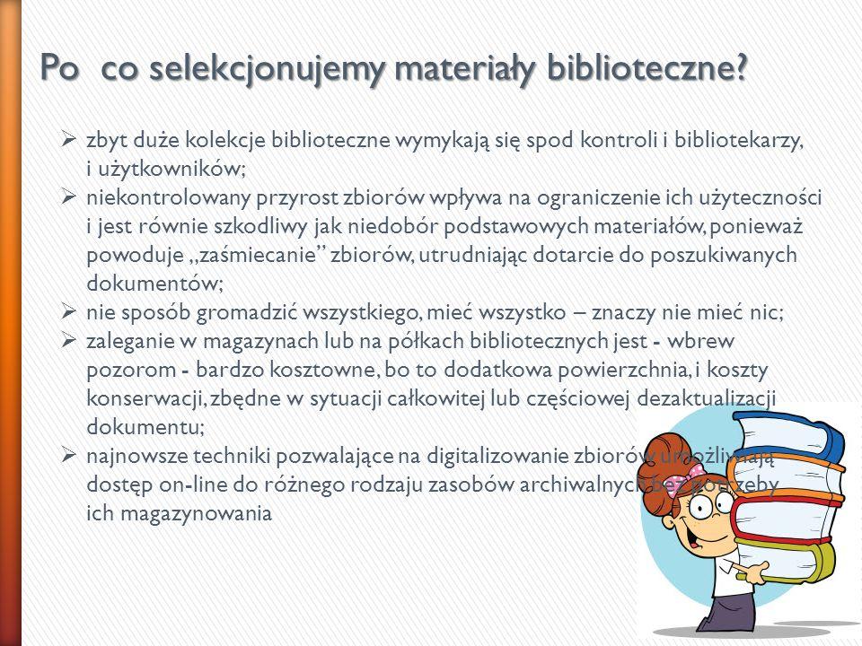 Po co selekcjonujemy materiały biblioteczne