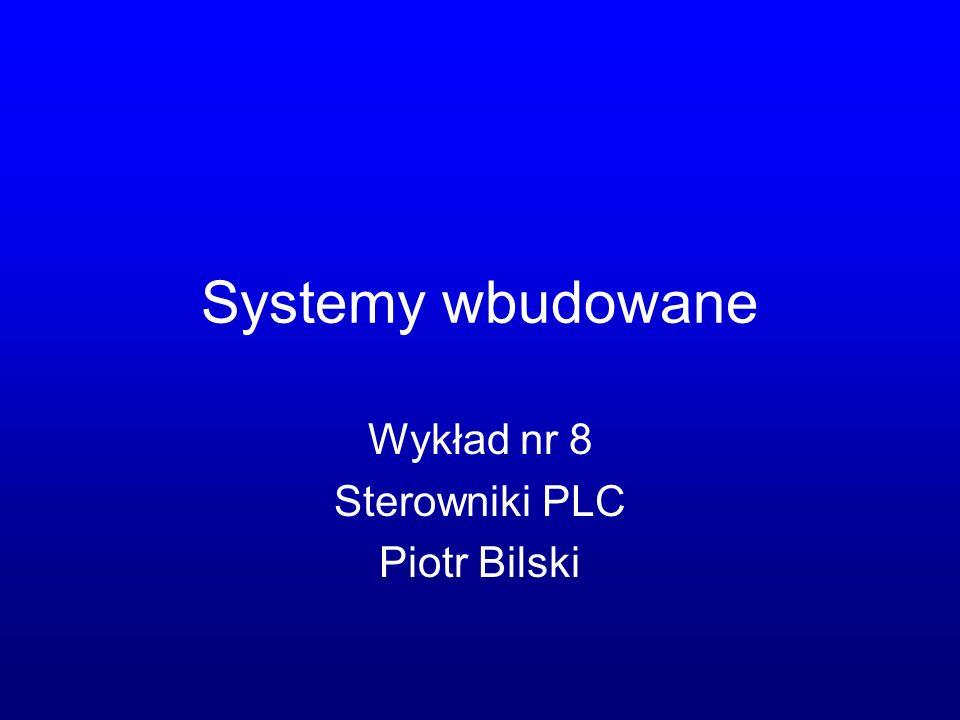 Wykład nr 8 Sterowniki PLC Piotr Bilski