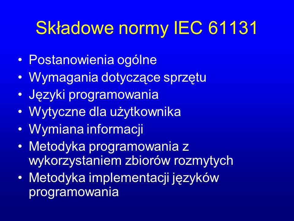 Składowe normy IEC 61131 Postanowienia ogólne
