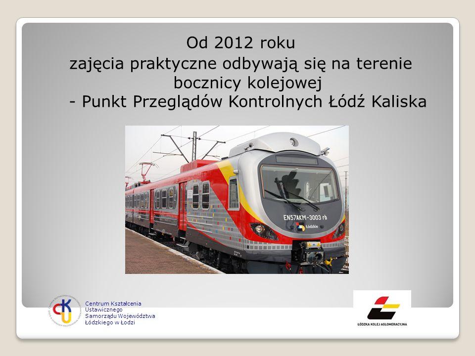 Od 2012 roku zajęcia praktyczne odbywają się na terenie bocznicy kolejowej - Punkt Przeglądów Kontrolnych Łódź Kaliska