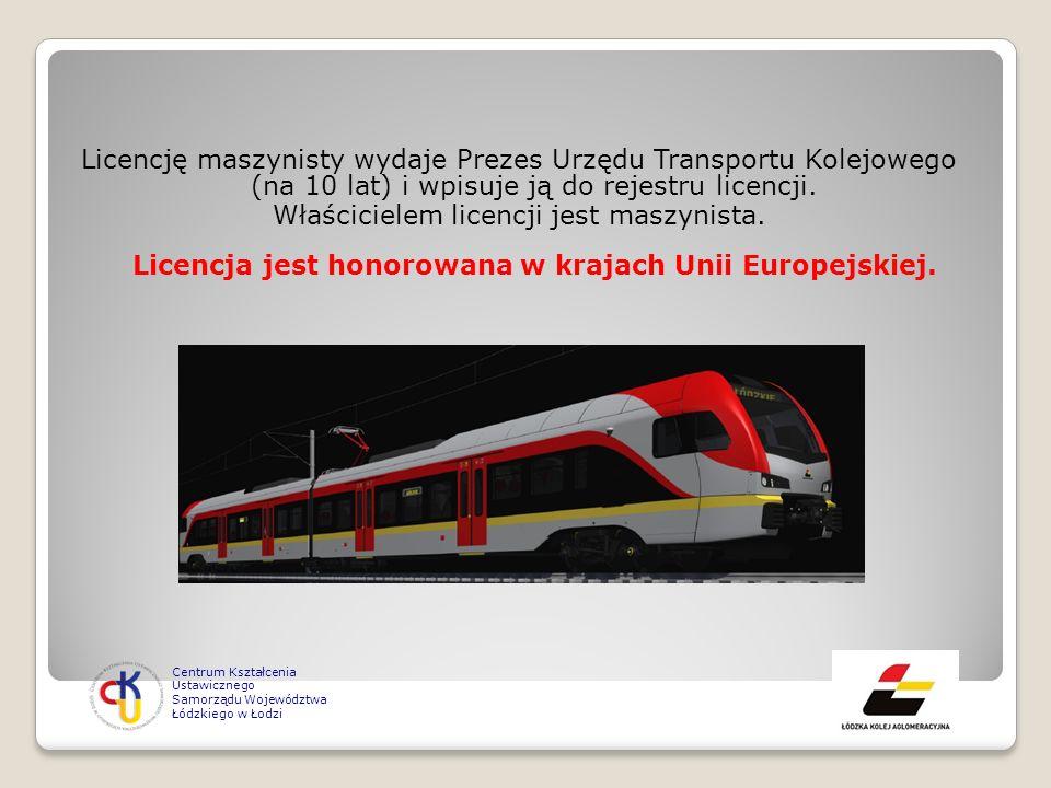 Licencję maszynisty wydaje Prezes Urzędu Transportu Kolejowego (na 10 lat) i wpisuje ją do rejestru licencji. Właścicielem licencji jest maszynista. Licencja jest honorowana w krajach Unii Europejskiej.