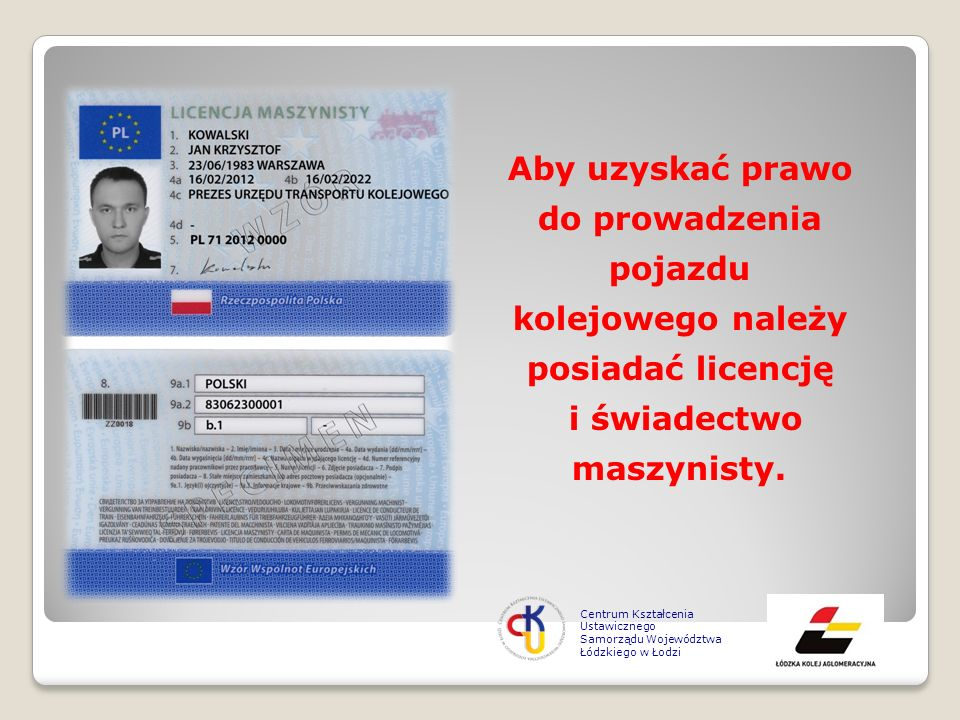 Aby uzyskać prawo do prowadzenia pojazdu kolejowego należy posiadać licencję i świadectwo maszynisty.