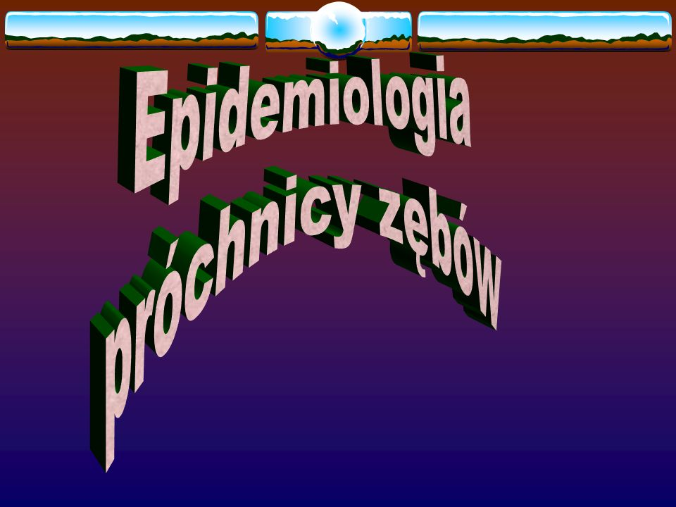 Epidemiologia próchnicy zębów