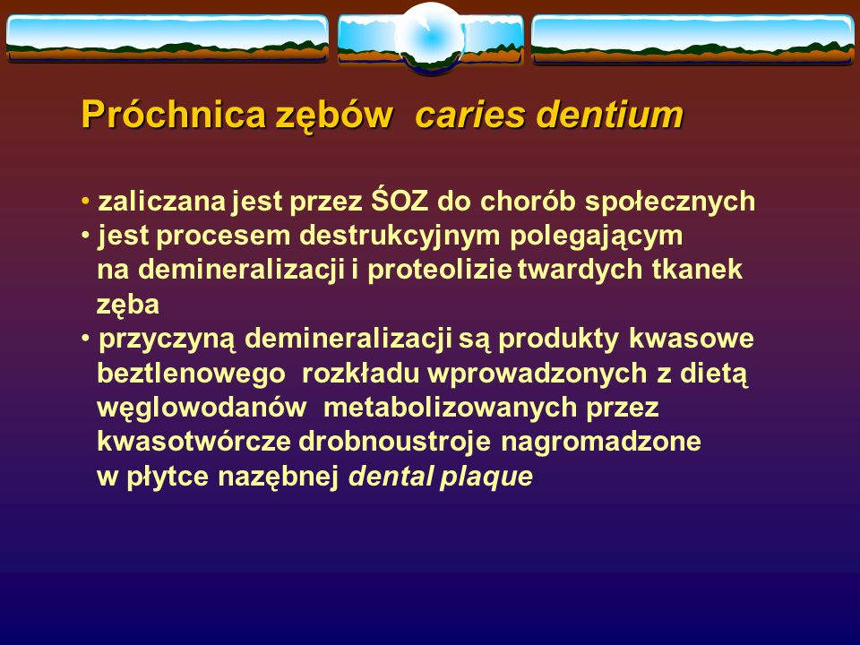 Próchnica zębów caries dentium