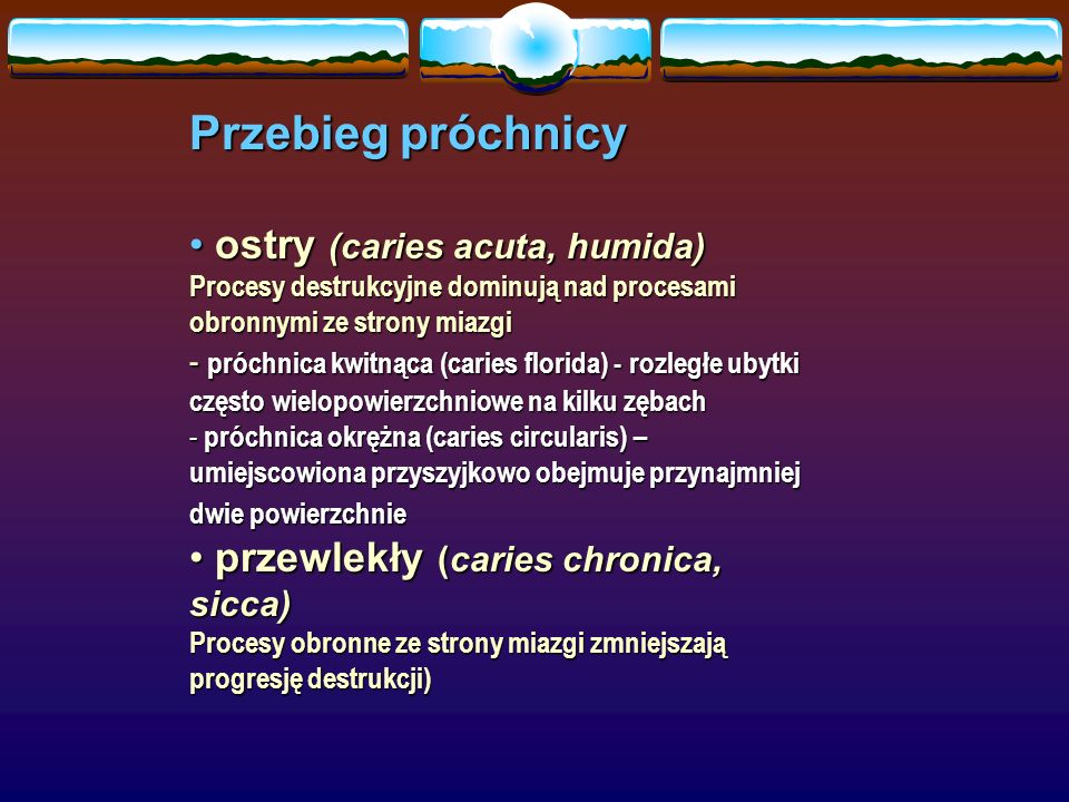 Przebieg próchnicy ostry (caries acuta, humida)