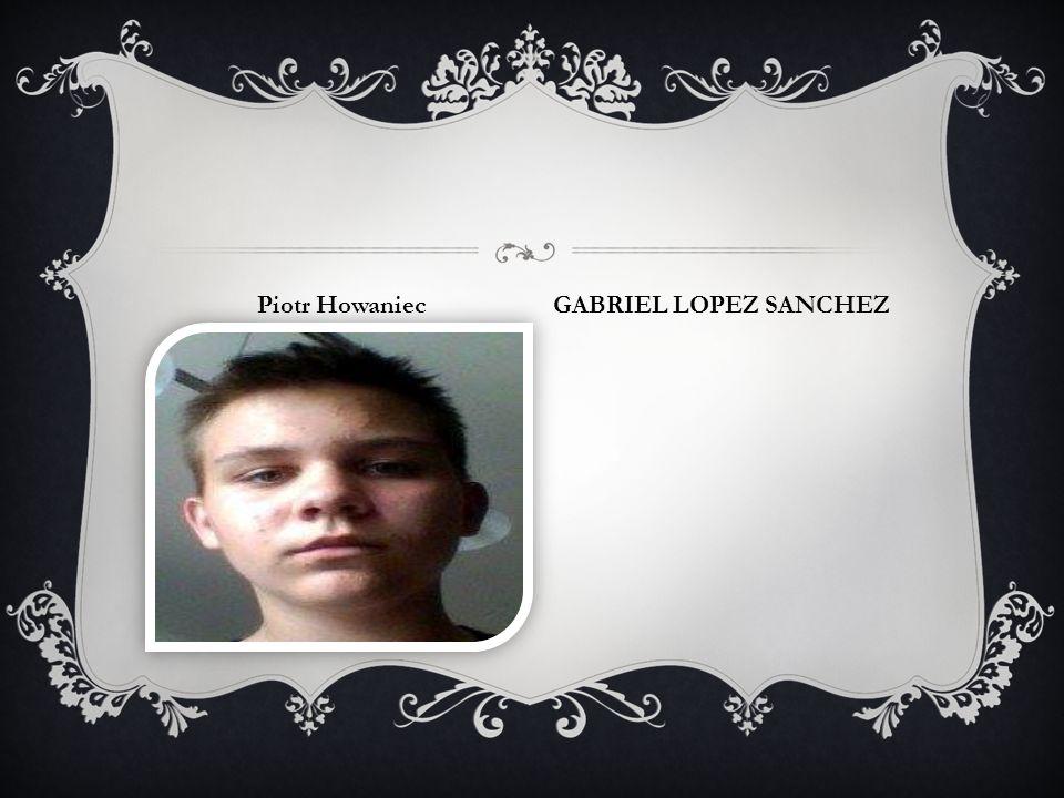 Piotr Howaniec GABRIEL LOPEZ SANCHEZ