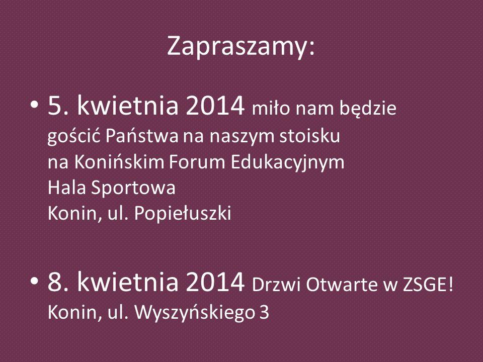 Zapraszamy: 5. kwietnia 2014 miło nam będzie gościć Państwa na naszym stoisku na Konińskim Forum Edukacyjnym Hala Sportowa Konin, ul. Popiełuszki.