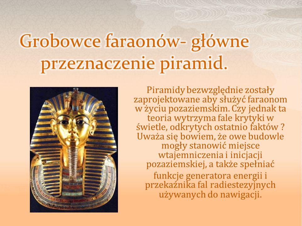 Grobowce faraonów- główne przeznaczenie piramid.