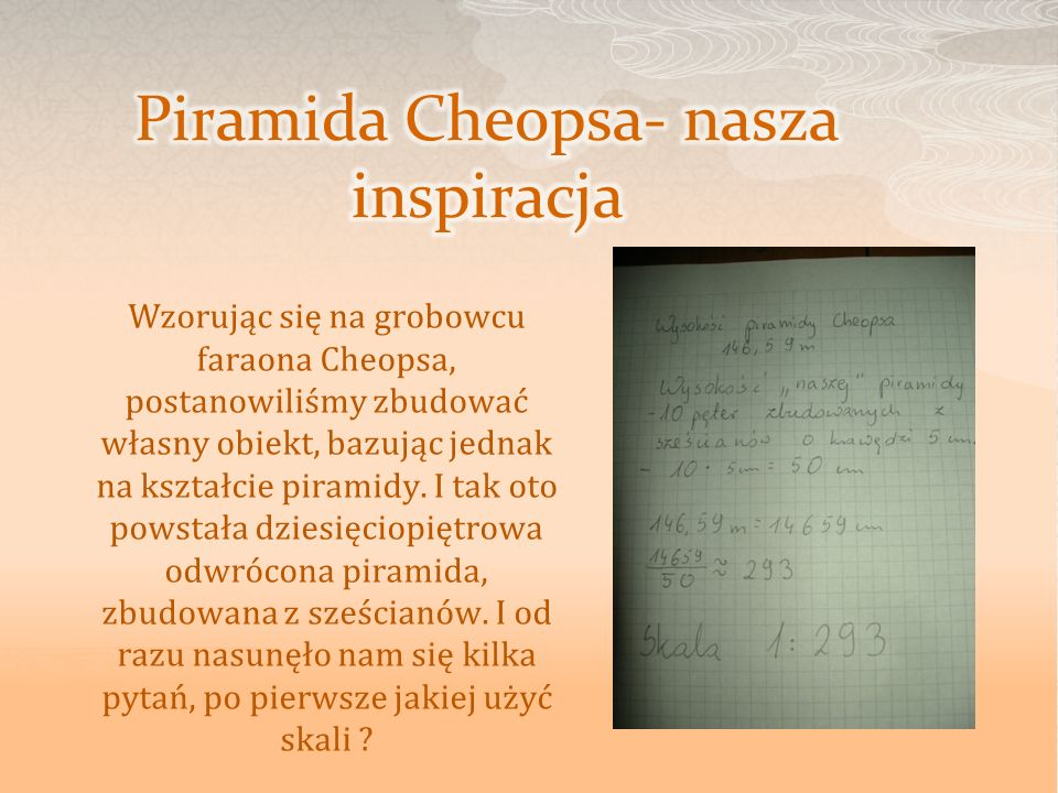 Piramida Cheopsa- nasza inspiracja