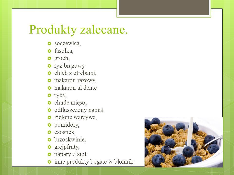Produkty zalecane. soczewica, fasolka, groch, ryż brązowy