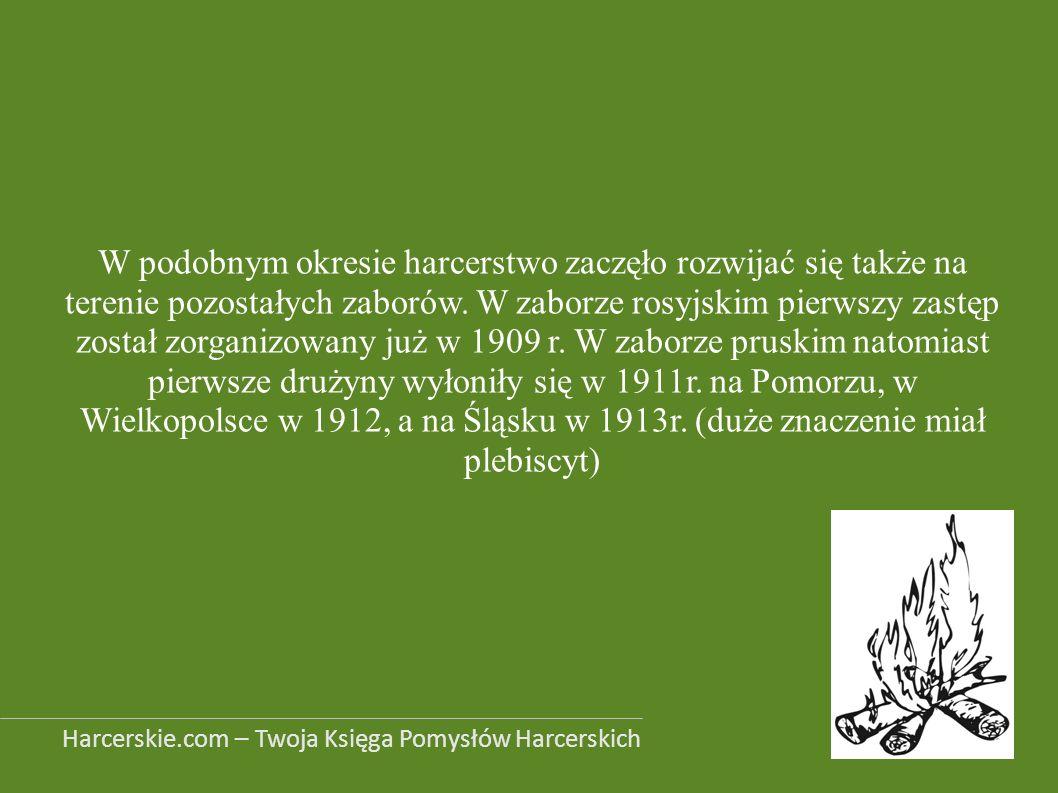 W podobnym okresie harcerstwo zaczęło rozwijać się także na terenie pozostałych zaborów. W zaborze rosyjskim pierwszy zastęp został zorganizowany już w 1909 r. W zaborze pruskim natomiast pierwsze drużyny wyłoniły się w 1911r. na Pomorzu, w Wielkopolsce w 1912, a na Śląsku w 1913r. (duże znaczenie miał plebiscyt)