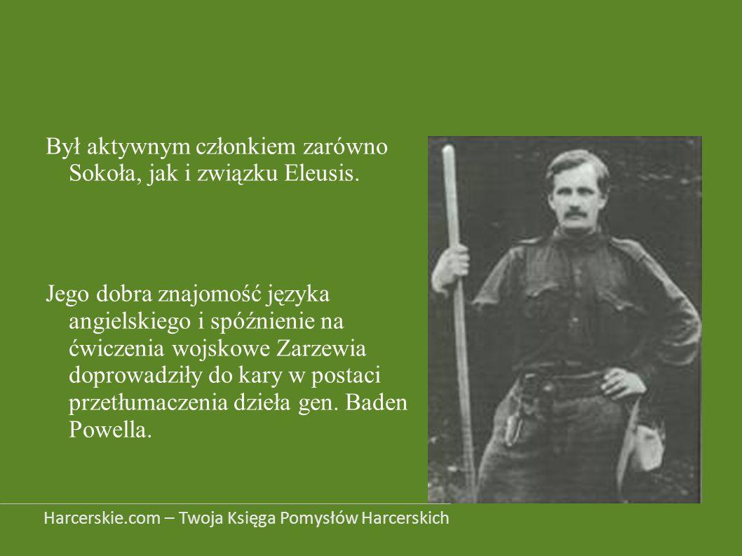Był aktywnym członkiem zarówno Sokoła, jak i związku Eleusis.