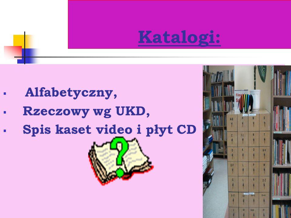Katalogi: Alfabetyczny, Rzeczowy wg UKD, Spis kaset video i płyt CD