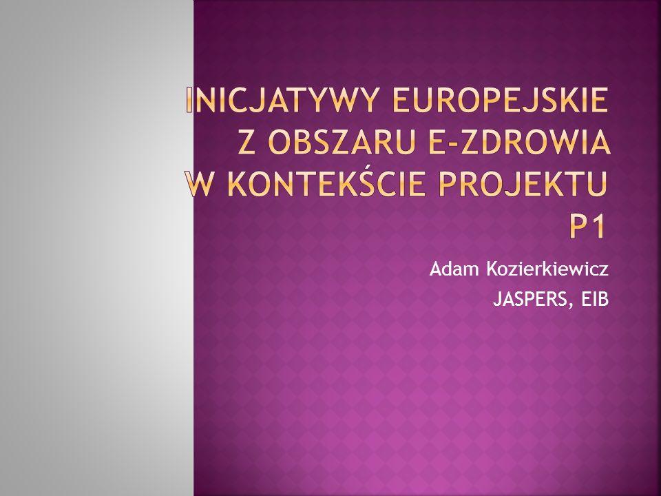 Inicjatywy Europejskie z obszaru e-Zdrowia w kontekście projektu P1