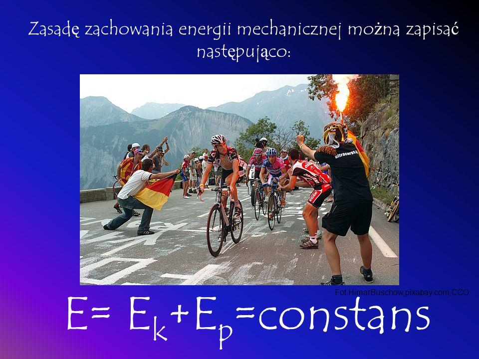 Zasadę zachowania energii mechanicznej można zapisać następująco: