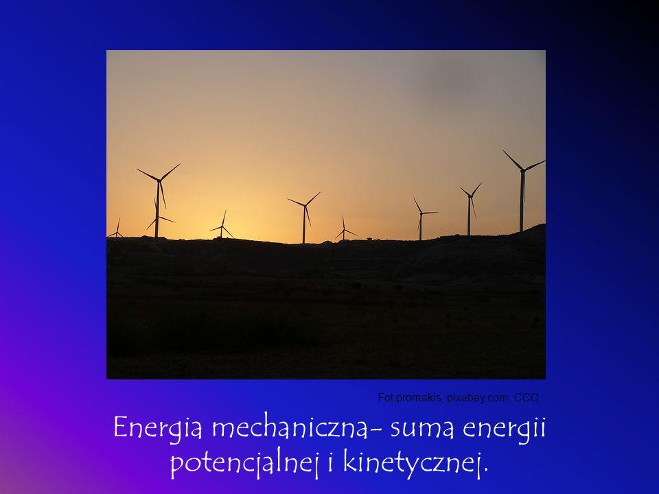 Energia mechaniczna- suma energii potencjalnej i kinetycznej.