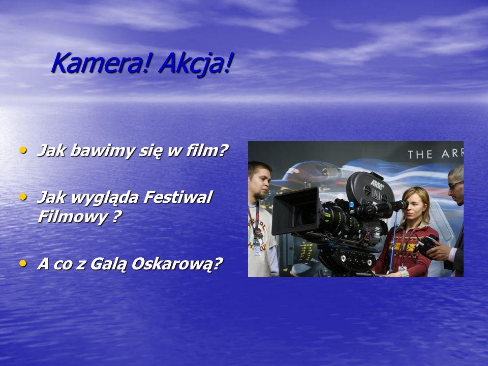 Kamera! Akcja! Jak bawimy się w film Jak wygląda Festiwal Filmowy