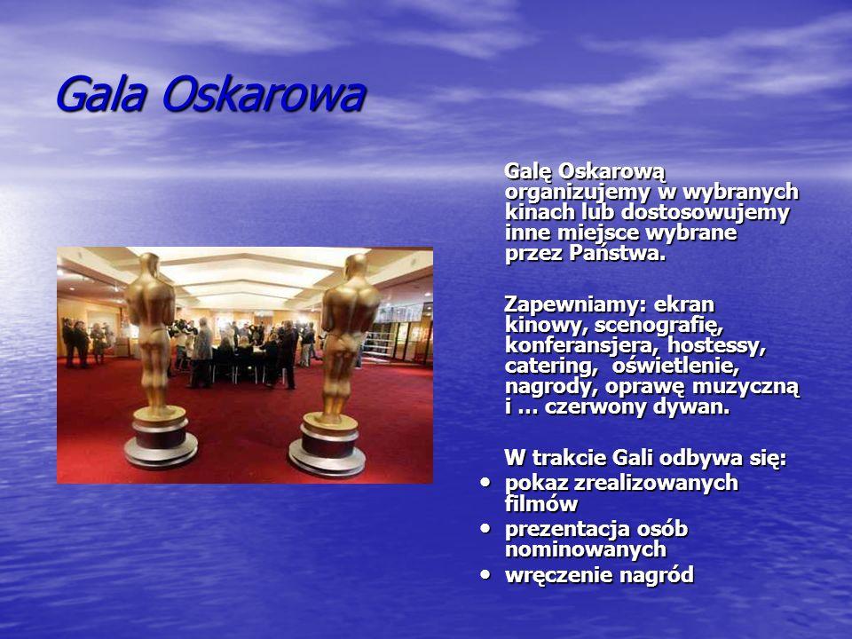 Gala Oskarowa Galę Oskarową organizujemy w wybranych kinach lub dostosowujemy inne miejsce wybrane przez Państwa.