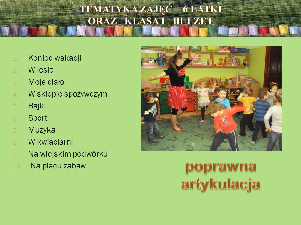 Tematyka zajęć – 6 latki oraz klasa I –III i ZET