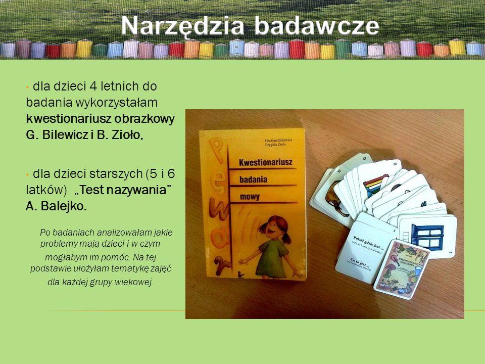 Narzędzia badawcze dla dzieci 4 letnich do badania wykorzystałam kwestionariusz obrazkowy G. Bilewicz i B. Zioło,