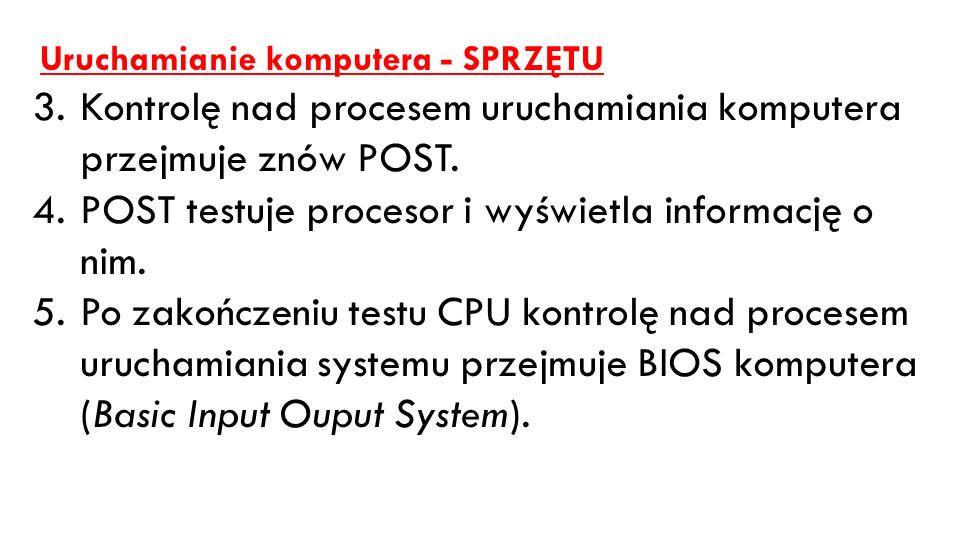 Kontrolę nad procesem uruchamiania komputera przejmuje znów POST.