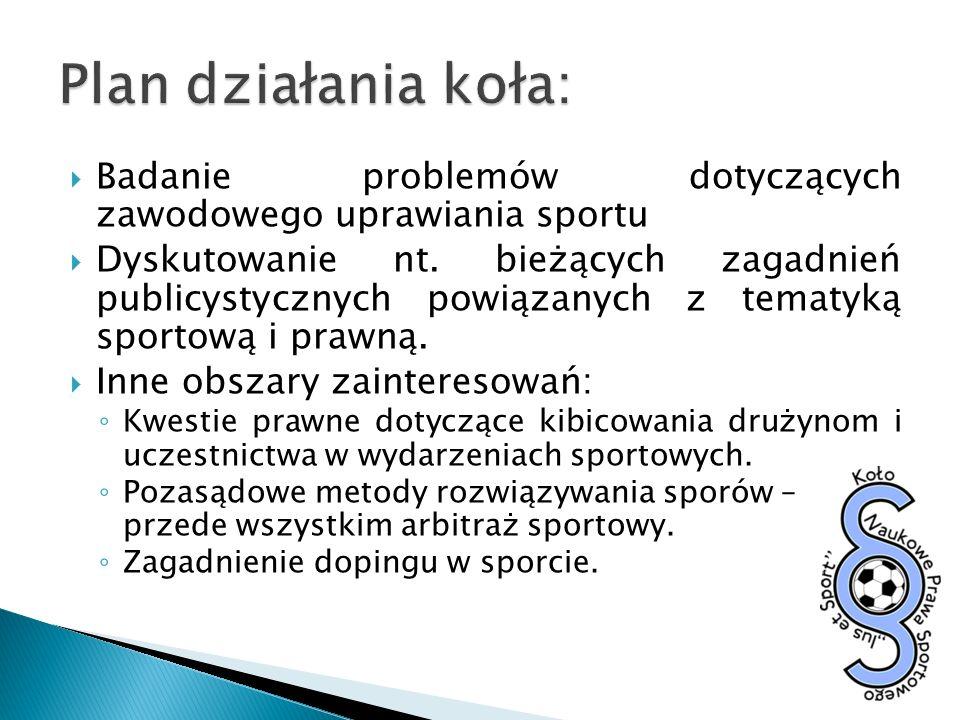 Plan działania koła: Badanie problemów dotyczących zawodowego uprawiania sportu.