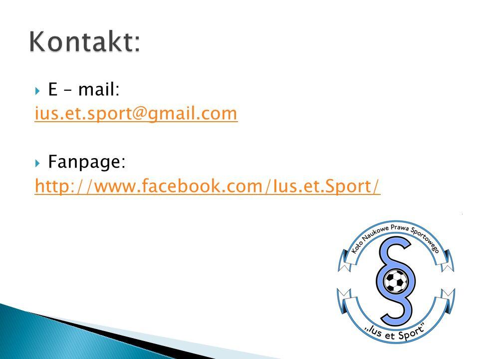 Kontakt: E – mail: ius.et.sport@gmail.com Fanpage: